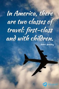 In America, there are two classes of travel: first-class and with children.